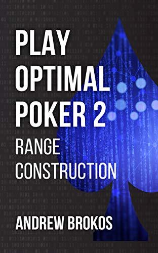 Play Optimal Poker 2: Range Construction (English Edition)