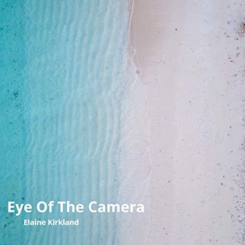 Eye of the Camera