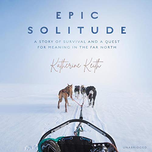Epic Solitude Audiobook By Katherine Keith cover art