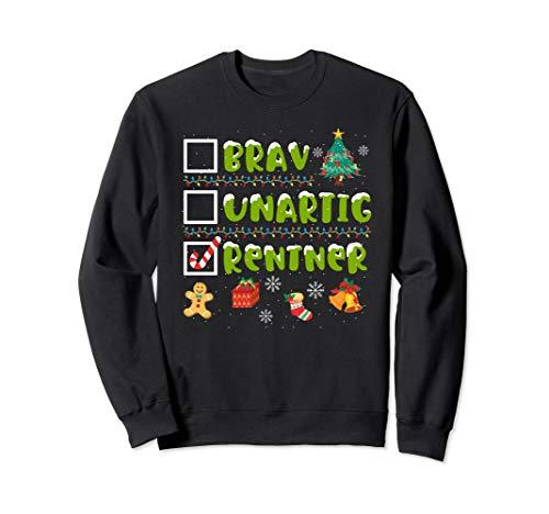 Brav, Unartig, Rentner Adventskalender Weihnachten Sweatshirt