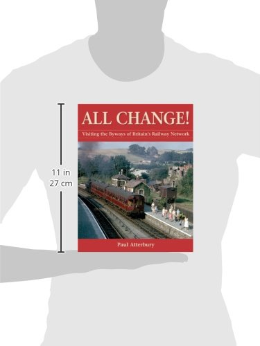 All Change!: Visiting the Byways of Britain's Railway Network (Aa Illustrated Reference)