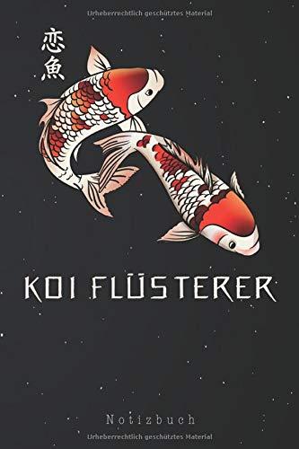 Koi Flüsterer Notizbuch: Koi-Flüsterer Gartenteich Teich Fischzüchter Koi Karpfen Notizbuch | Notizblock als Geschenk-Idee | 110 Seiten Journal | Liniert, Kladde im A5 Format