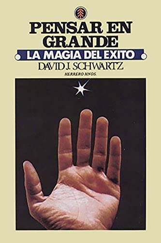 Pensar en Grande: La Magia del Exito (Spanish Edition)