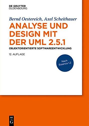 Analyse und Design mit der UML 2.5.1: Objektorientierte Softwareentwicklung (De Gruyter STEM)