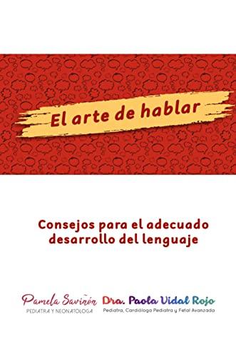 El arte de hablar: Consejos para el adecuado desarrollo del lenguaje (Spanish Edition)
