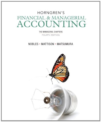 Horngren's Financial & Managerial Accounting: The Managerial Chapters (4th Edition)