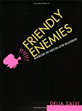 Friendly Enemies: The Director-Actor Relationship