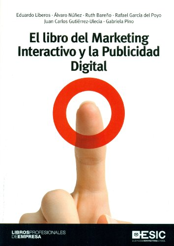 El libro del Marketing Interactivo y la Publicidad Digital (Libros profesionales)