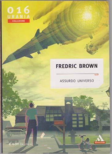Assurdo Universo urania Collezione 016 Fredric Brown