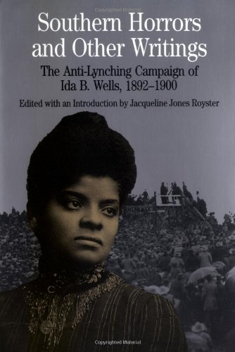 Southern Horrors and Other Writings; The Anti-Lynching...