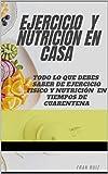 Ejercicio y Nutrición en casa en tiempos de cuarentena