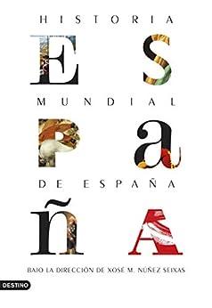 Historia mundial de España (Imago Mundi) de [Xosé M. Núñez Seixas]