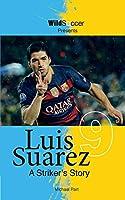 Luis Suarez - A Striker's Story (Soccer Stars)