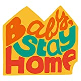 Baby, Stay Home