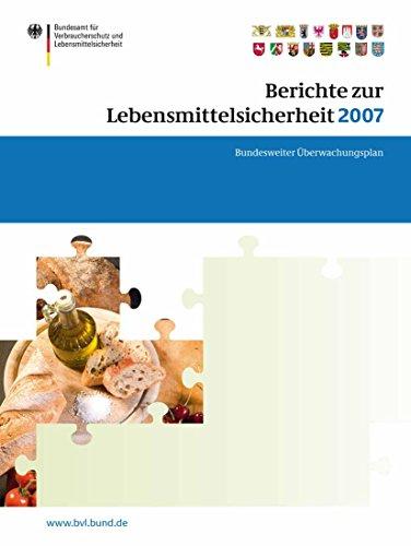 Berichte zur Lebensmittelsicherheit 2007: Bundesweiter Überwachungsplan 2007 (BVL-Reporte)