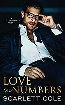 Love in Numbers  A steamy Enemies to Lovers standalone  Love Distilled Book 1