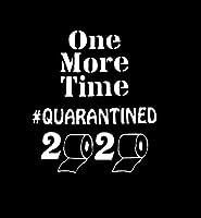One More Time 2020# Quarantined デカール ビニールステッカー 車 トラック バン 壁 ノートパソコン ホワイト 5.5 x 4.8インチ DUC1402