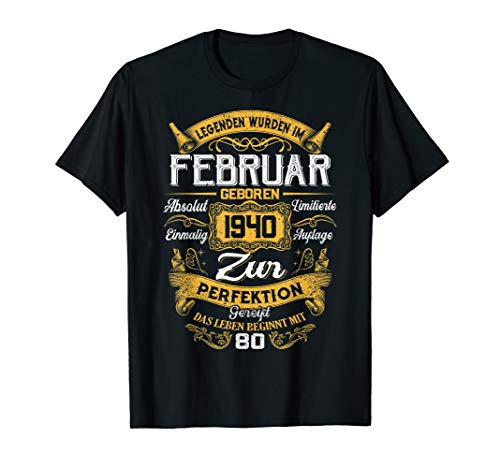 Geschenk zum 80. Geburtstag Jahrgang 1940 Februar Gift T-Shirt