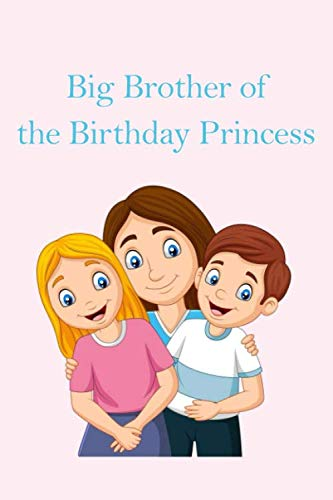 Big Brother of the Birthday Princess: National Siblings Day