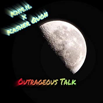 Outrageous Talk (feat. Kasher Quon)