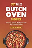 EASY PALEO DUTCH OVEN COOKBOOK: Delicious, Classic, Healthy and Easy One Pot Meal Recipes