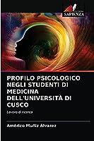 PROFILO PSICOLOGICO NEGLI STUDENTI DI MEDICINA DELL'UNIVERSITÀ DI CUSCO: Lavoro di ricerca