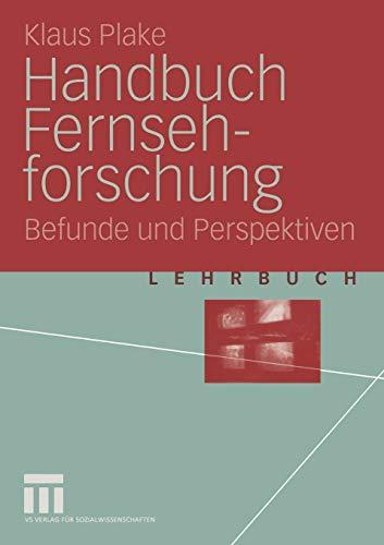 Handbuch Fernsehforschung: Befunde und Perspektiven (German Edition)