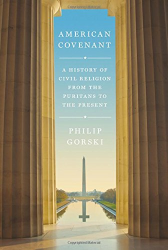 American Covenant: A History of Civil Religion from the Puritans to the Present