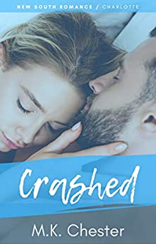 Crashed (New South Romance) by [M.K. Chester]