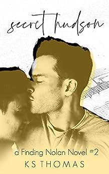 Secret Hudson: A Rock Star Romance (A Finding Nolan Novel Book 2) by [K.S. Thomas]