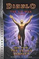 Diablo: The Sin War - Book Three - The Veiled Prophet: Blizzard Legends