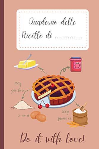 Quaderno delle Ricette: Quaderno personalizzato con 100 ricette da scrivere (con Sommario). Formato 6x9 (15,24 x 22,86 cm), (Cover rosa)