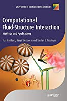 Computational Fluid-Structure Interaction: Methods and Applications (Wiley Series in Computational Mechanics)