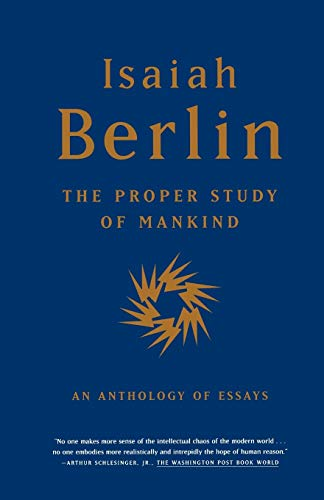 The Proper Study of Mankind: An Anthology of Essays