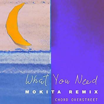 What You Need (Mokita Remix)