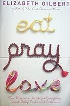 Eat, Pray, Love by Elizabeth Gilbert (2006-02-16)