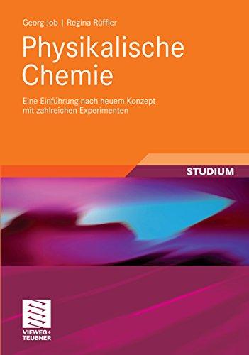 Physikalische Chemie: Eine Einführung nach neuem Konzept mit zahlreichen Experimenten (Studienbücher Chemie)