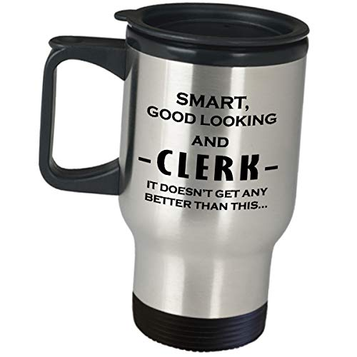 Funny Cute Gag Gifts For Clerk - Smart And Good Looking - Appreciation Gift Idea Coffee Tumbler Insulated Travel Mug Customer Service Store Office Bank Retail Shop Assistant Desk Best Sales Employee