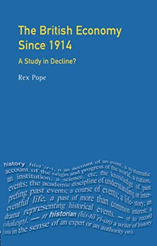 The British Economy since 1914 (Seminar Studies)