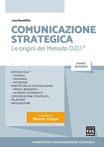 Comunicazione strategica: Le origini del Metodo O.D.I.® (Marketing e organizzazione aziendale)
