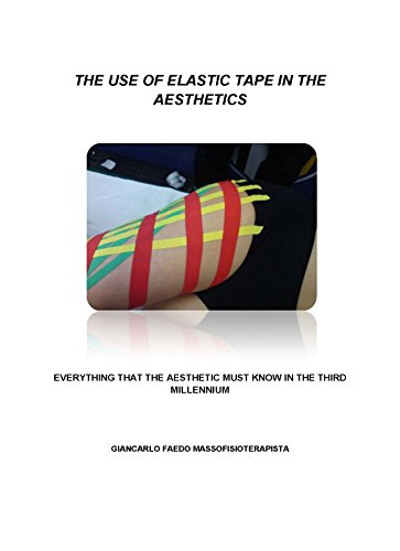 THE USE OF ELASTIC TAPE IN THE AESTHETICS (English Edition)