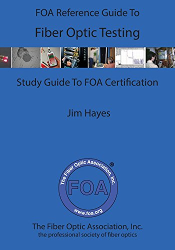 Compare Textbook Prices for The FOA Reference Guide To Fiber Optic Testing  ISBN 9781544289656 by Hayes, James