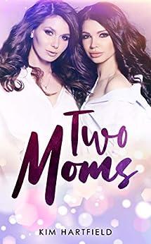 Two Moms by [Kim Hartfield]