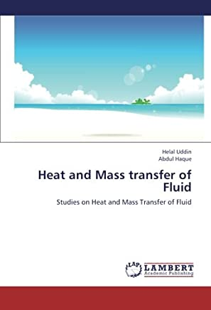 Heat and Mass transfer of Fluid: Studies on Heat and Mass Transfer of Fluid
