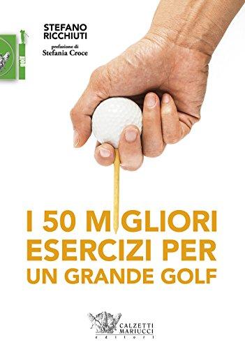 I 50 migliori esercizi per un grande golf: 1
