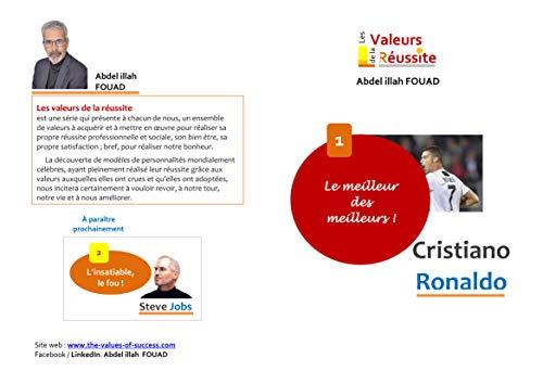 Le meilleur des meilleurs: Cristiano Ronaldo.: Le secret  d'un homme de valeur se trouve  dans son système  de valeurs. (Les valeurs de la réussite t. 1) (French Edition)