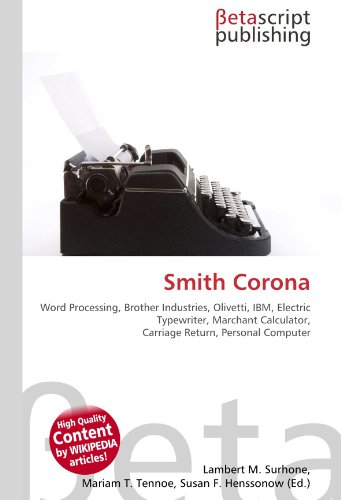 Smith Corona: Word Processing, Brother Industries, Olivetti, IBM, Electric Typewriter, Marchant Calculator, Carriage Return, Personal Computer