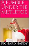 A fumble under the Mistletoe (English Edition)