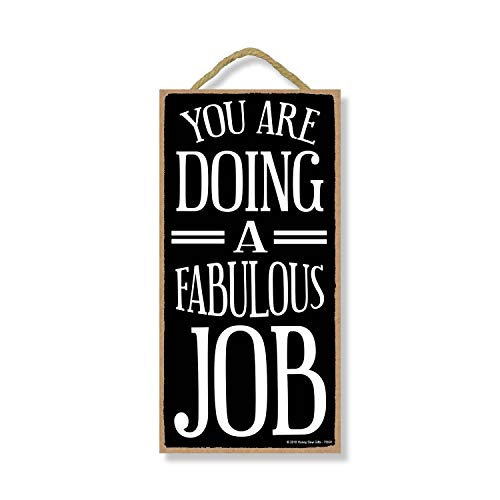 You are Doing a Fabulous Job - 5 x 10 inch Hanging Signs, Wall Art, Decorative Wood Sign, Inspirational Gifts