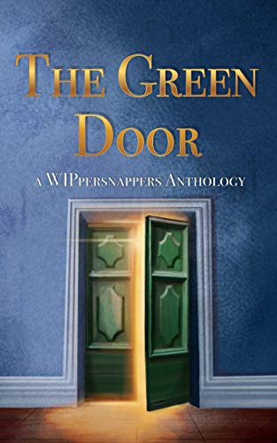 Couverture du livre The Green Door: A WIPpersnappers Anthology (English Edition)